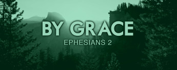 By Grace - Ephesians 2