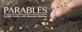 Parables - Earthly Stories with Heavenly Meaning