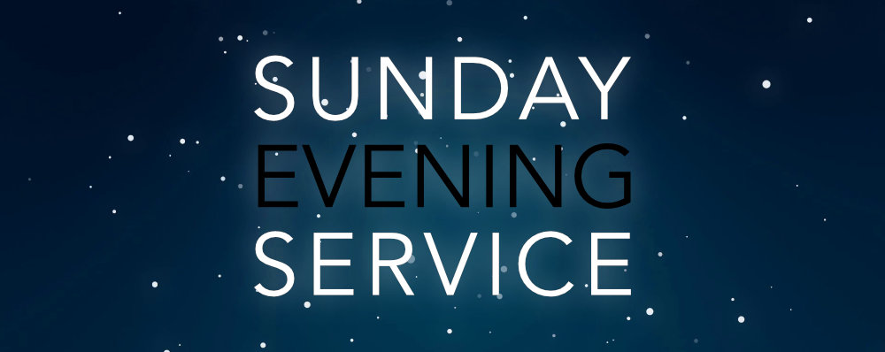 Sunday Evening Services