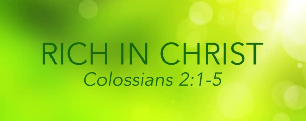 John Mueller - Rich in Christ - Colossians 2:1-5 Image