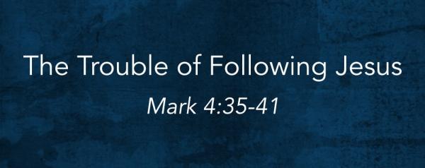 John Henderson - The Trouble Of Following Jesus - Mark 4:35-41 Image