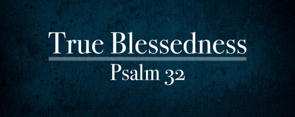 John Henderson - True Blessedness - Psalm 32 Image