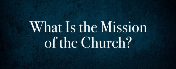 Brad Wheeler - What Is The Mission Of The Church Image