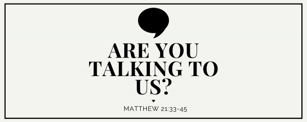 Dr. Albert Mohler - Matthew 21 - Are You Talking About Us? Image